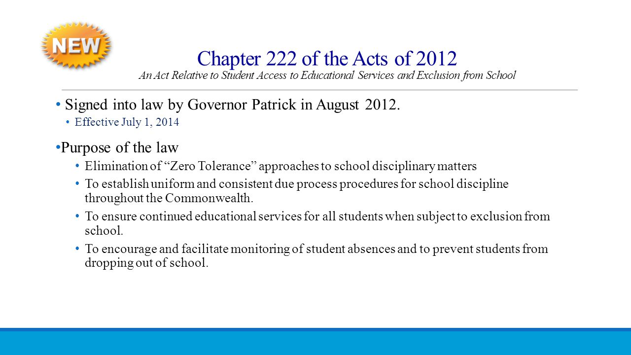 Chapter 222 of the Acts of 2012 An Act Relative to Student Access to Educational Services and Exclusion from School