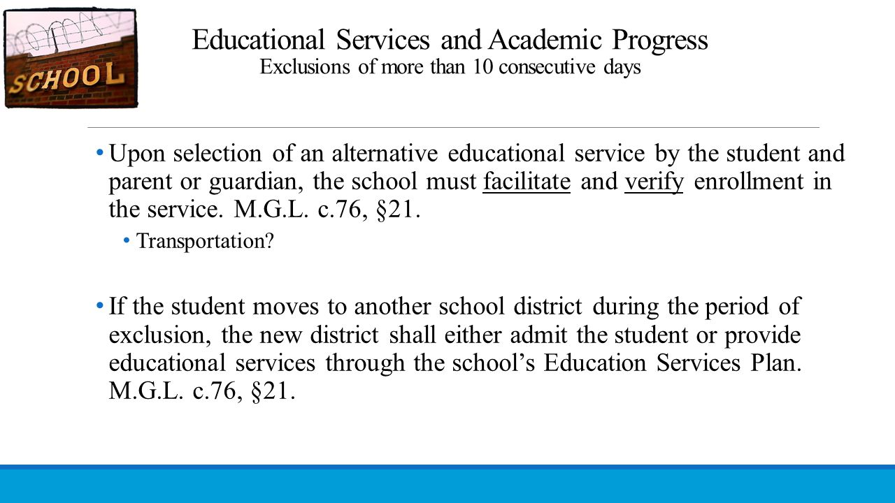Educational Services and Academic Progress Exclusions of more than 10 consecutive days