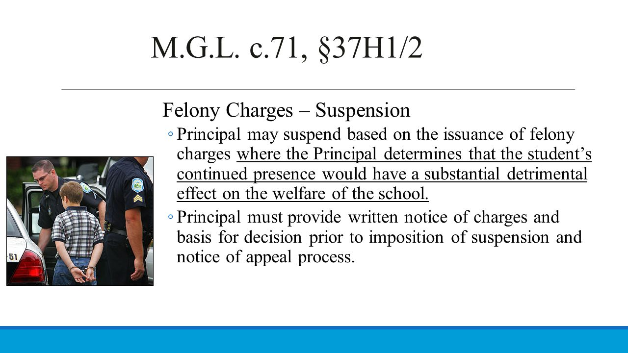 M.G.L. c.71, §37H1/2 Felony Charges – Suspension