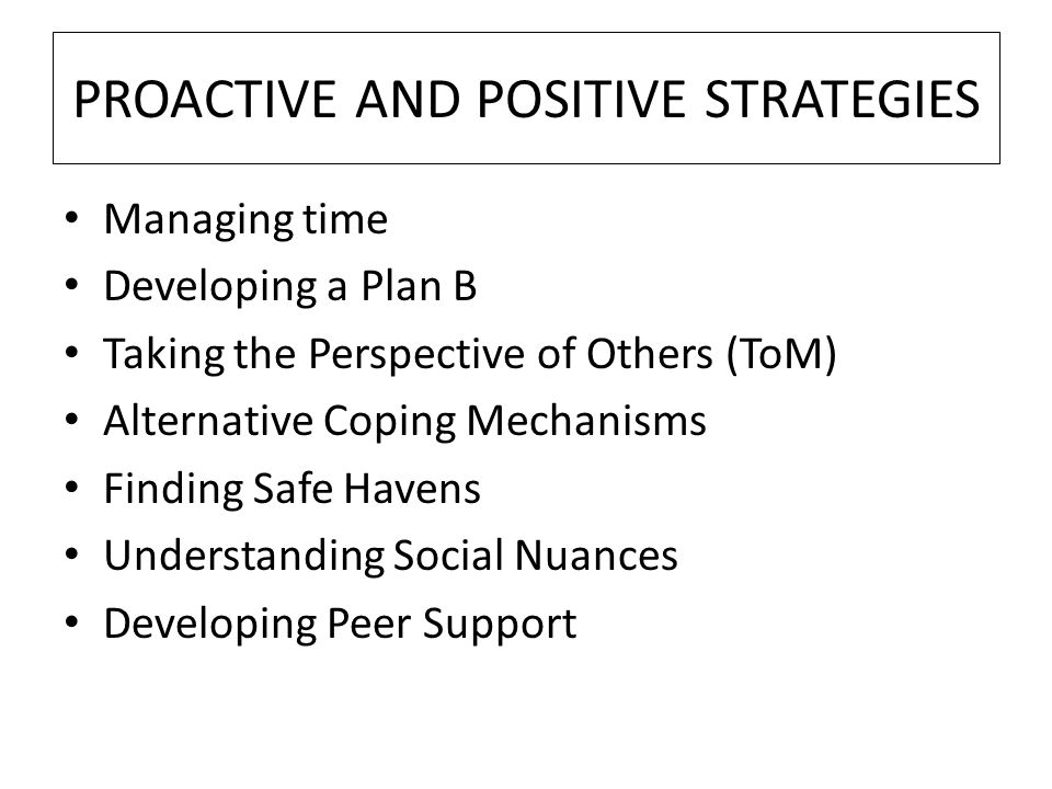 PROACTIVE AND POSITIVE STRATEGIES
