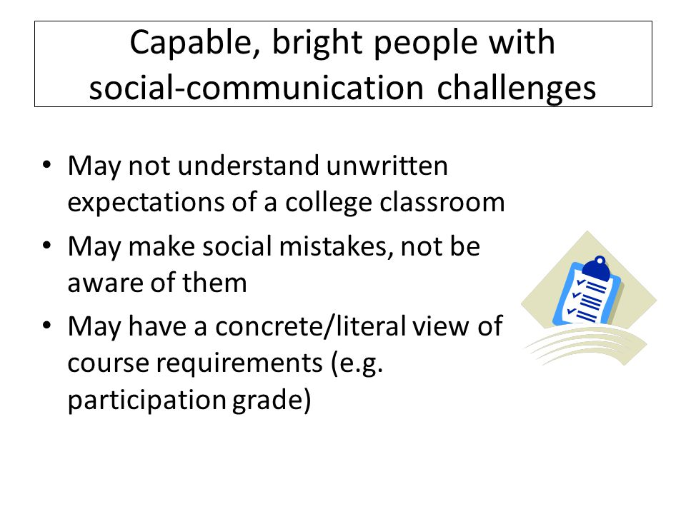 Capable, bright people with social-communication challenges