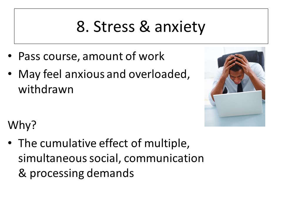 8. Stress & anxiety Pass course, amount of work