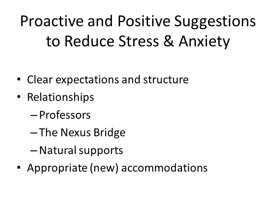 Proactive and Positive Suggestions to Reduce Stress & Anxiety