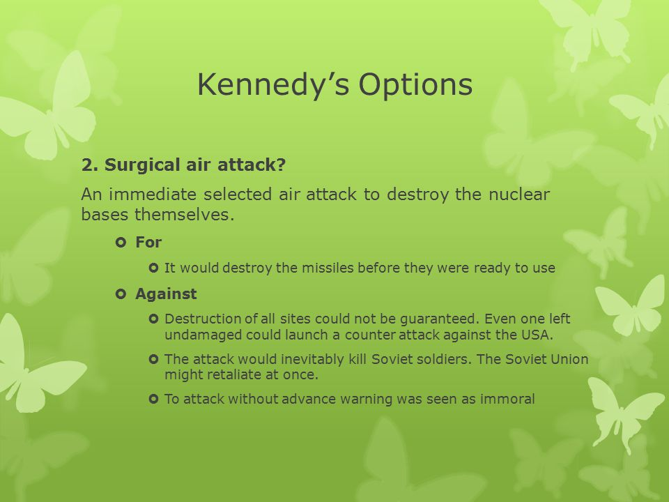 Kennedy's Options 2. Surgical air attack