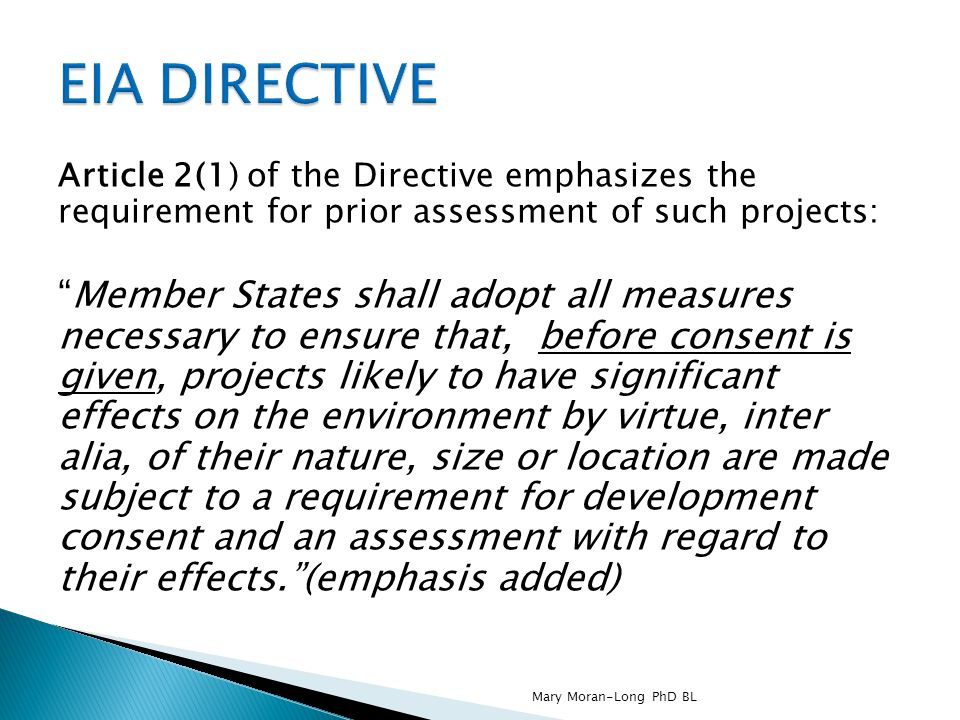 EIA DIRECTIVE Article 2(1) of the Directive emphasizes the requirement for prior assessment of such projects: