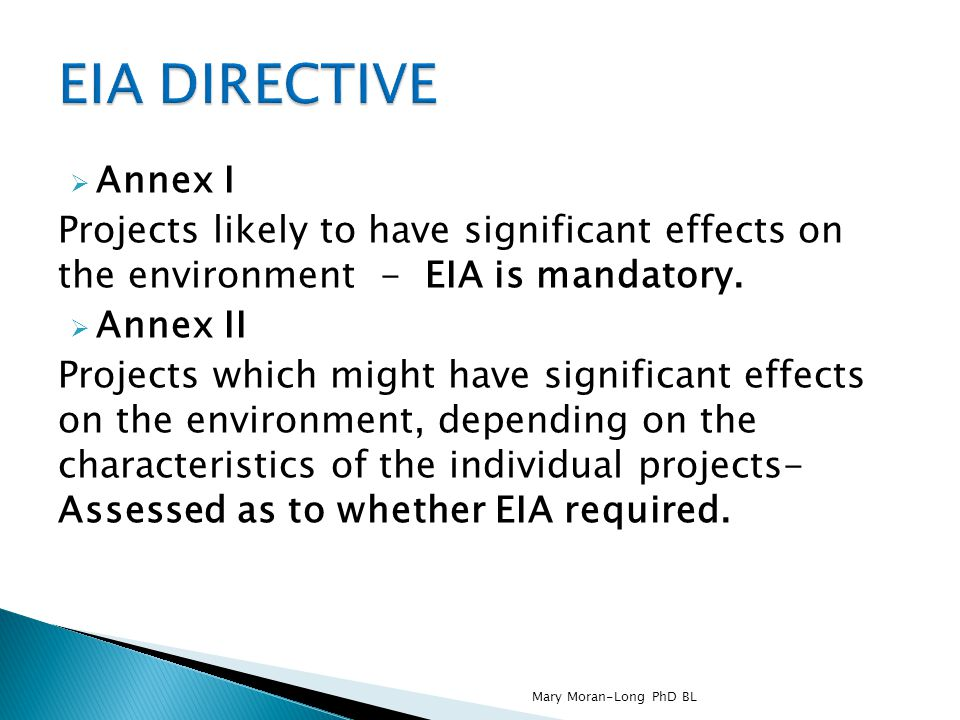 EIA DIRECTIVE Annex I. Projects likely to have significant effects on the environment - EIA is mandatory.