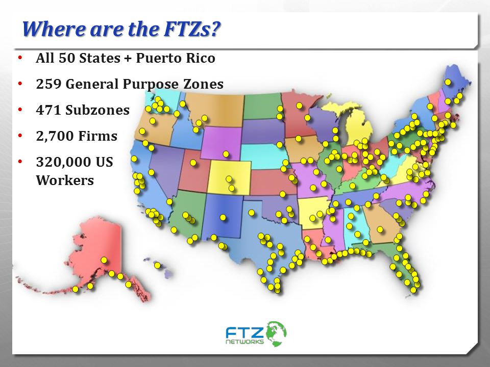Where are the FTZs All 50 States + Puerto Rico