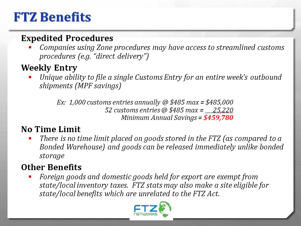 FTZ Benefits Expedited Procedures Weekly Entry No Time Limit
