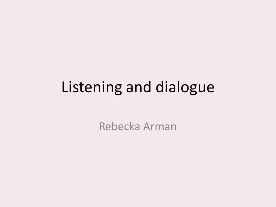 Listening and dialogue