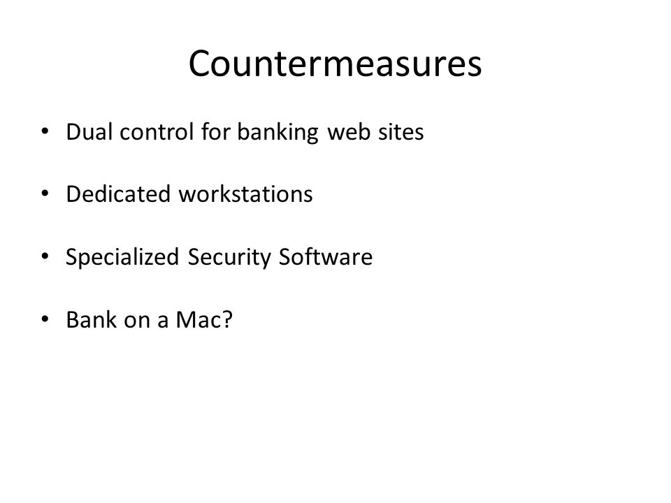 Countermeasures Dual control for banking web sites