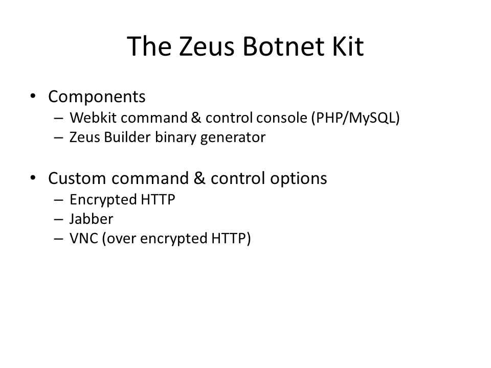 The Zeus Botnet Kit Components Custom command & control options