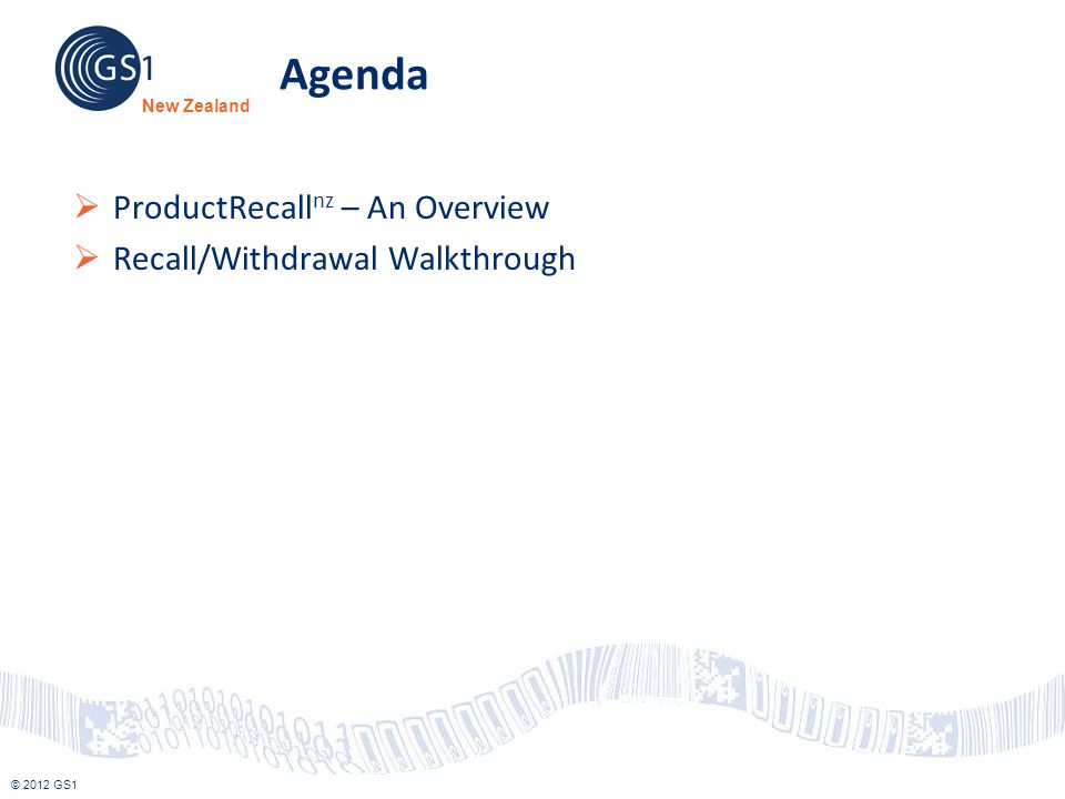 Agenda ProductRecallnz – An Overview Recall/Withdrawal Walkthrough