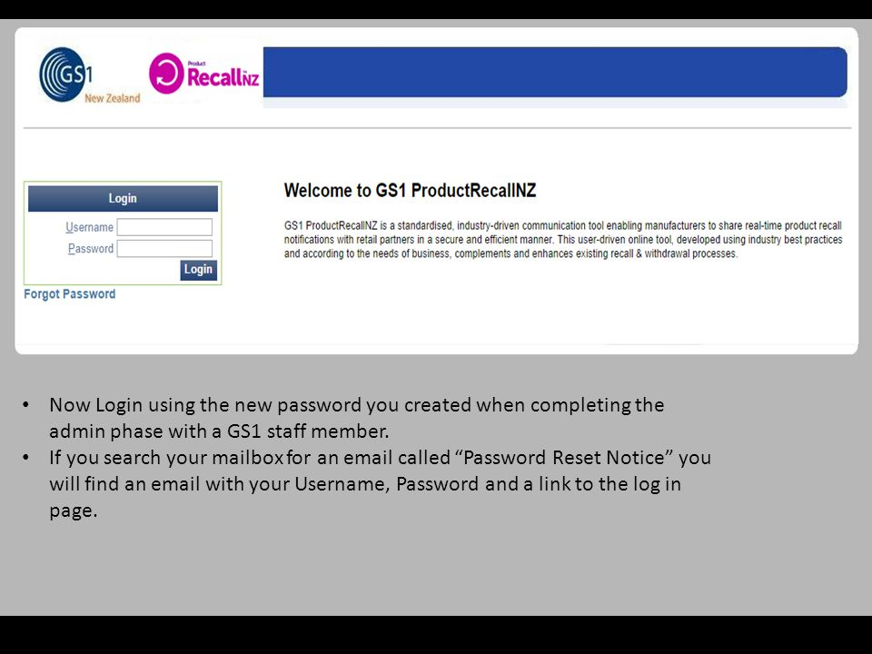Now Login using the new password you created when completing the admin phase with a GS1 staff member.
