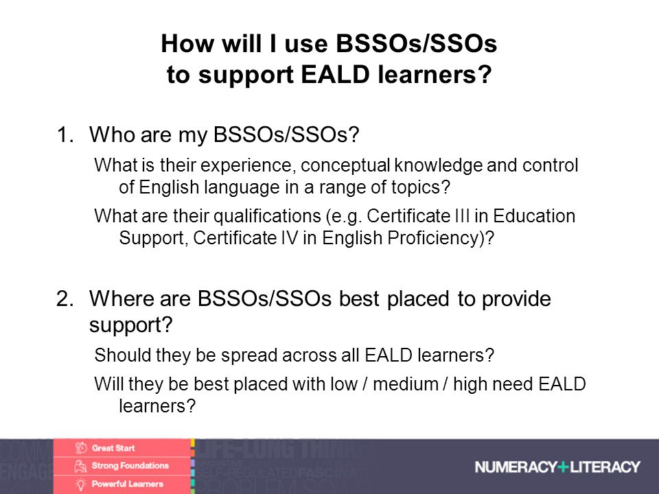 How will I use BSSOs/SSOs to support EALD learners