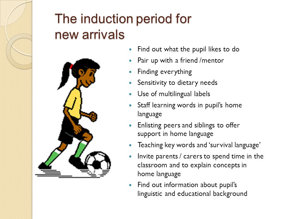 The induction period for new arrivals