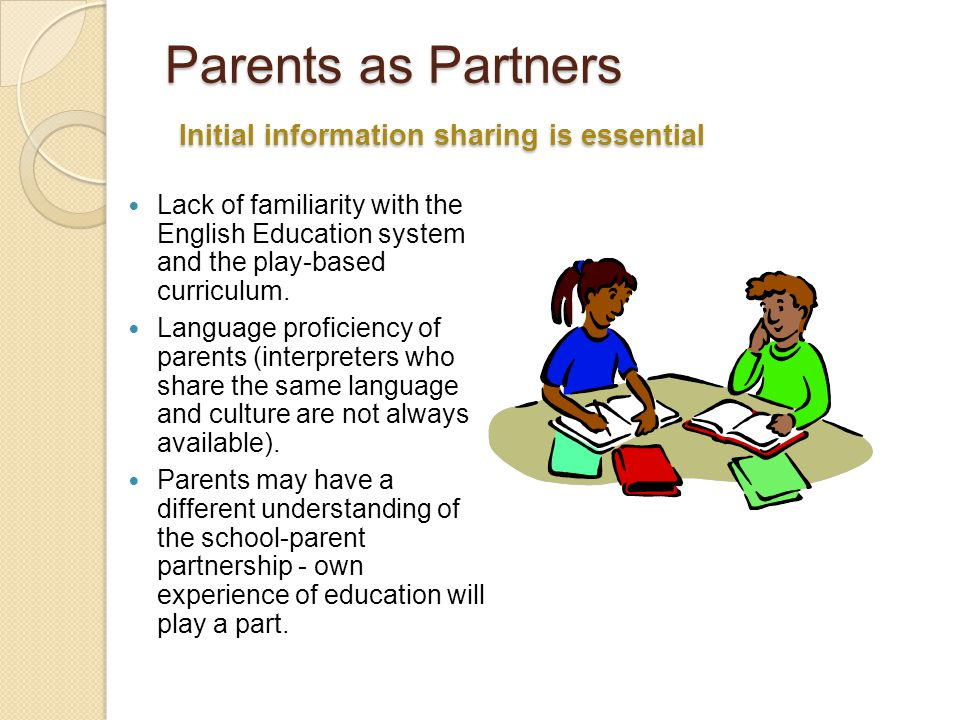 Parents as Partners Initial information sharing is essential