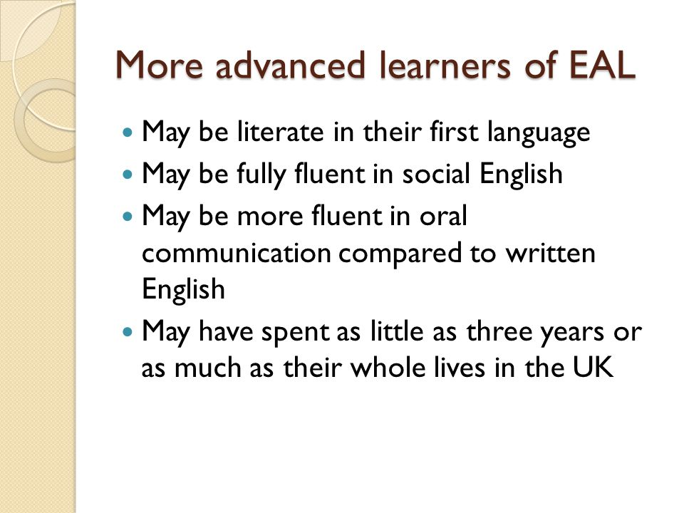 More advanced learners of EAL