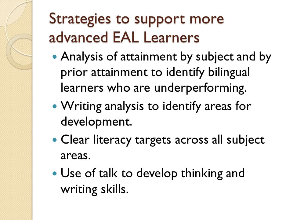 Strategies to support more advanced EAL Learners