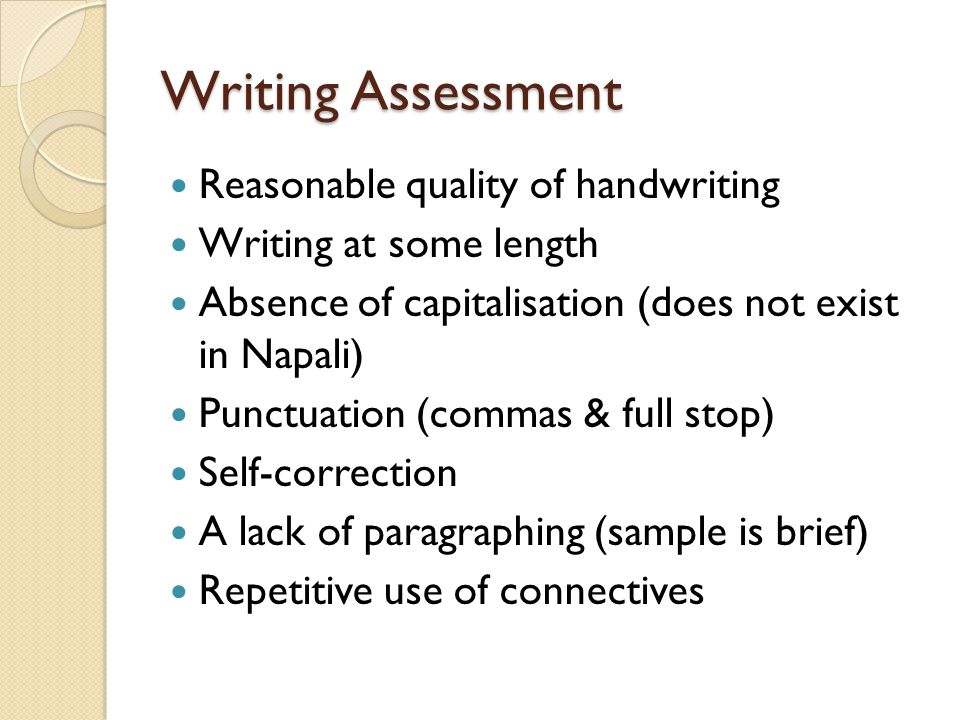 Writing Assessment Reasonable quality of handwriting
