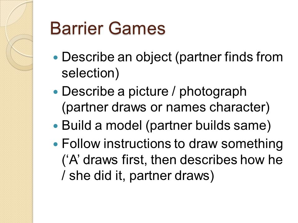 Barrier Games Describe an object (partner finds from selection)