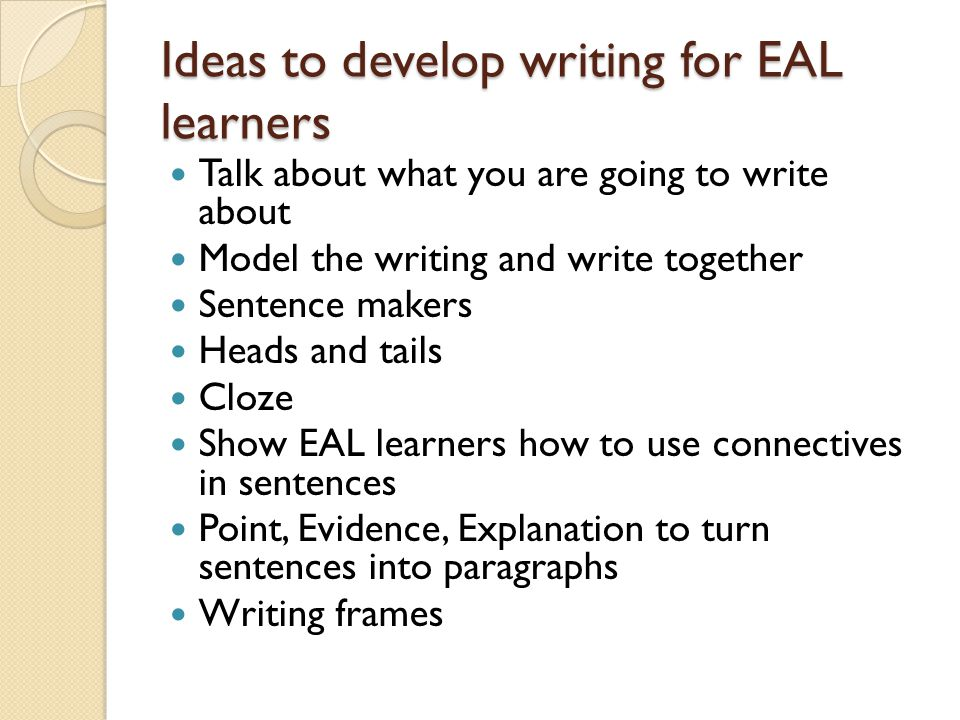 Ideas to develop writing for EAL learners