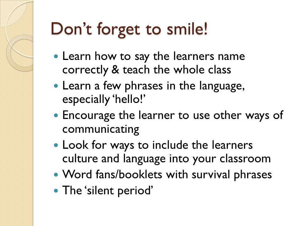 Don't forget to smile! Learn how to say the learners name correctly & teach the whole class.