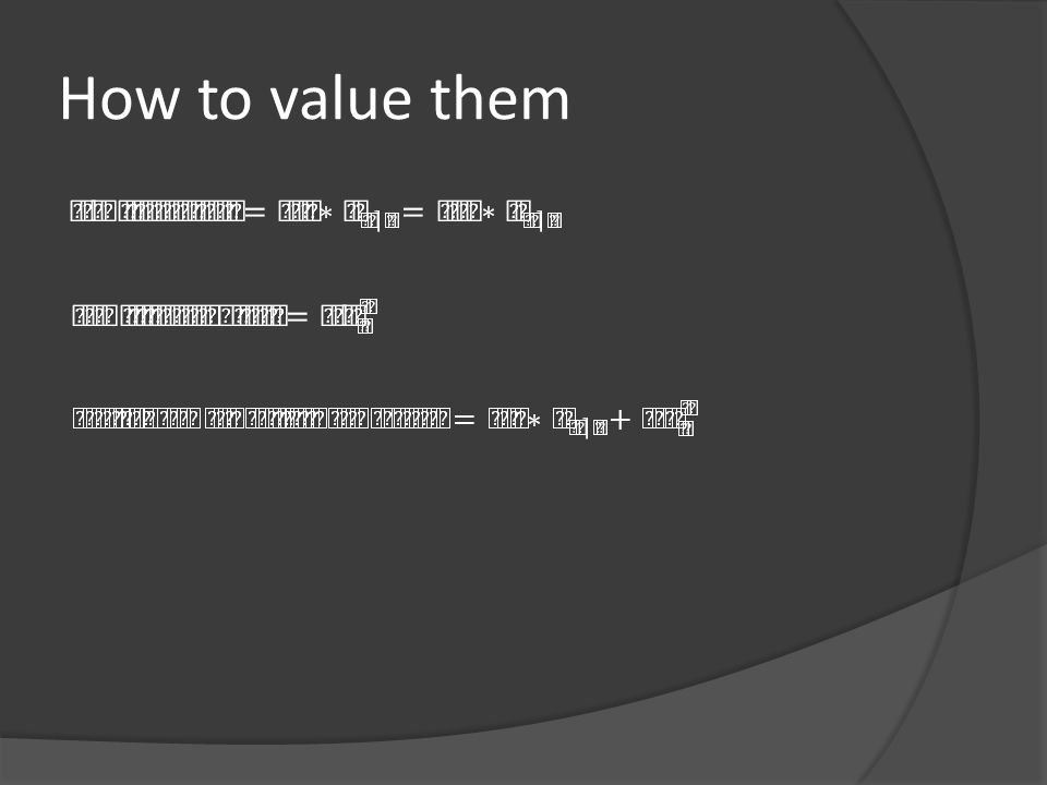 How to value them