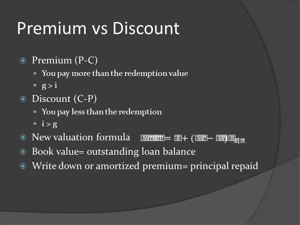 Premium vs Discount Premium (P-C) Discount (C-P) New valuation formula