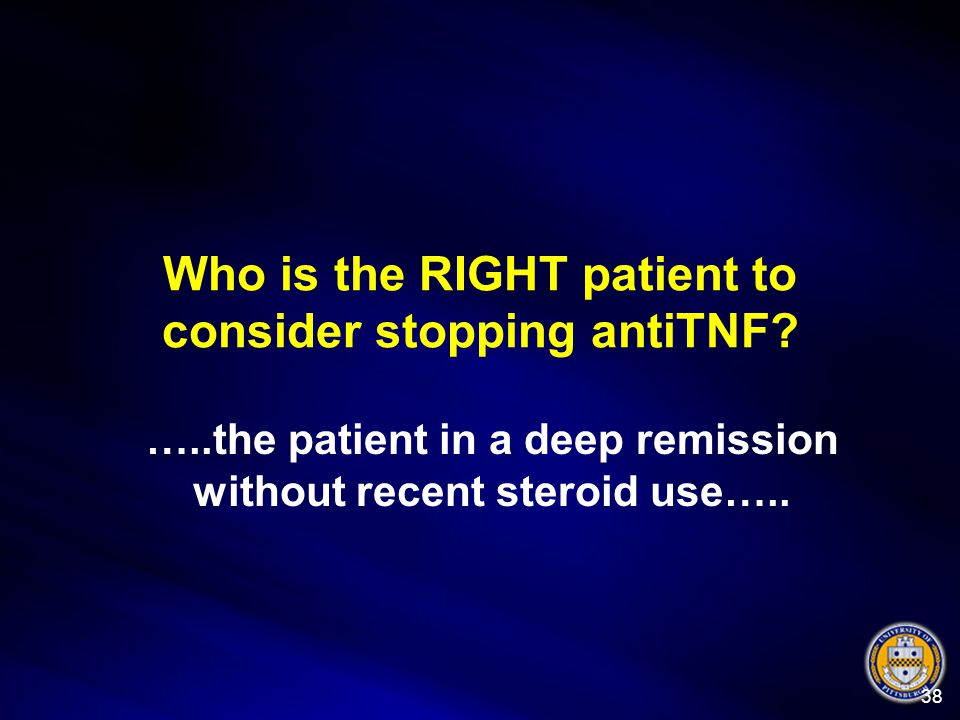 Who is the RIGHT patient to consider stopping antiTNF