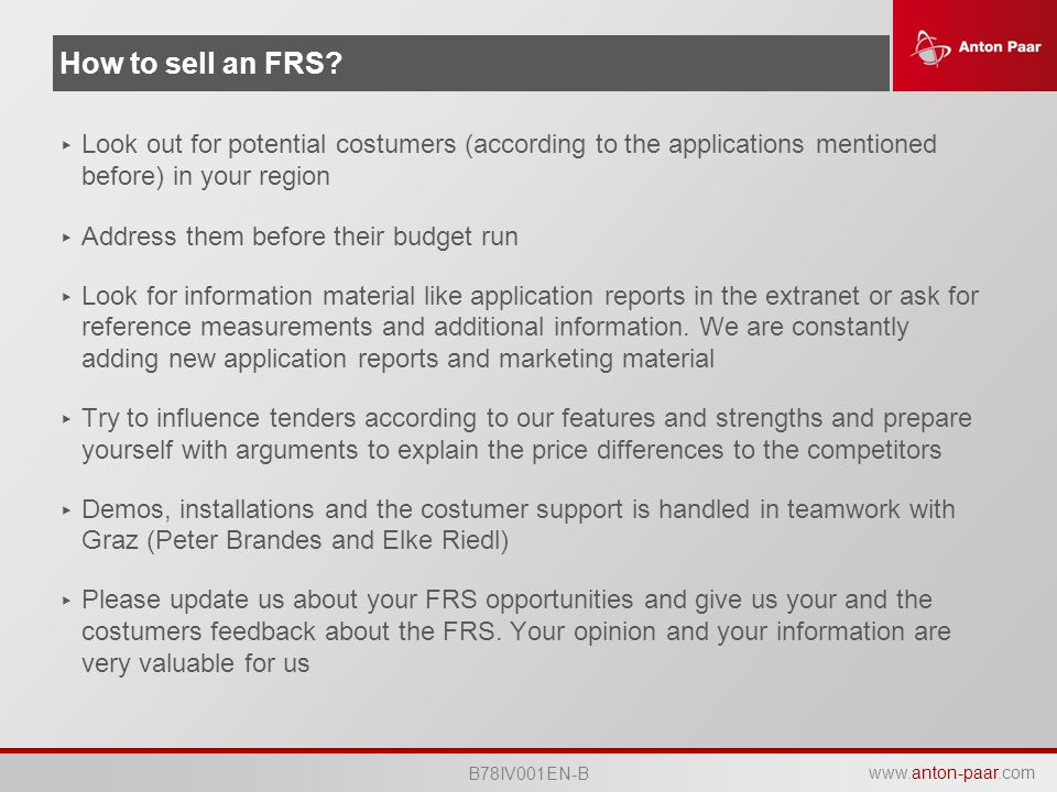 How to sell an FRS Look out for potential costumers (according to the applications mentioned before) in your region.