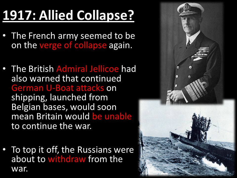 1917: Allied Collapse The French army seemed to be on the verge of collapse again.