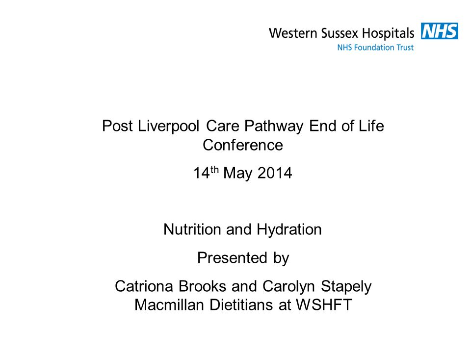 Post Liverpool Care Pathway End of Life Conference 14th May 2014