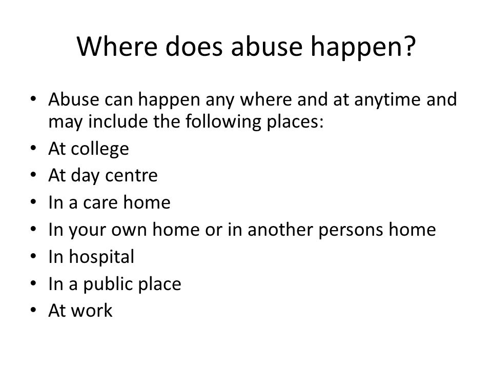 Where does abuse happen