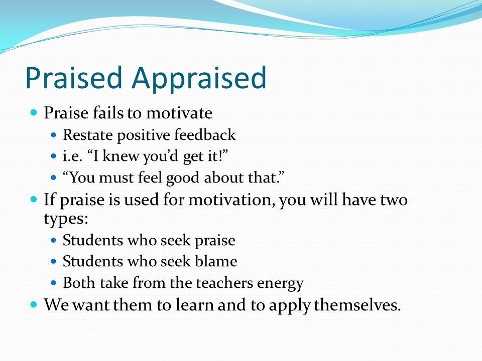 Praised Appraised Praise fails to motivate