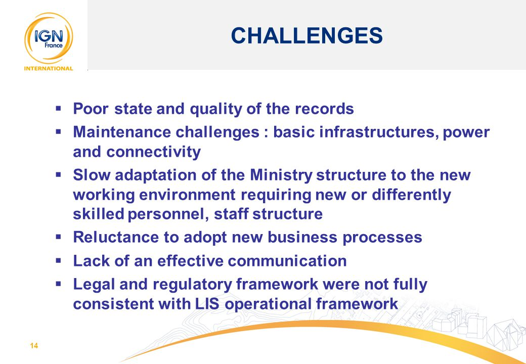 CHALLENGES Poor state and quality of the records