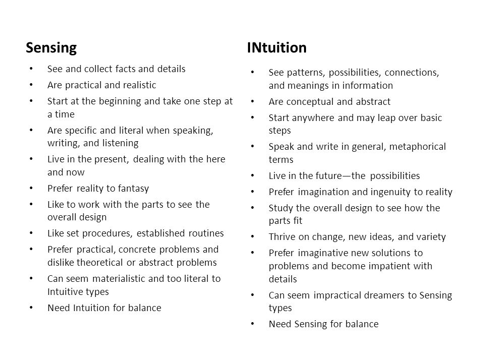 Sensing INtuition See and collect facts and details