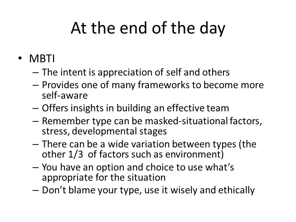 At the end of the day MBTI