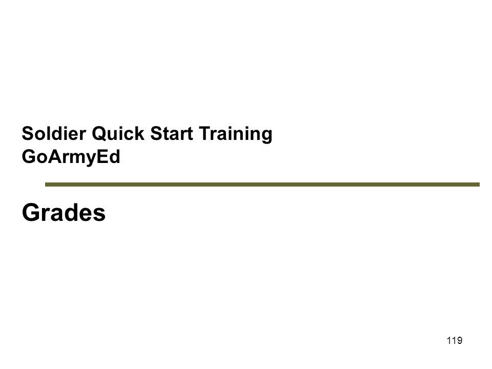Module 5: Grades Soldier Quick Start Training GoArmyEd Grades 119