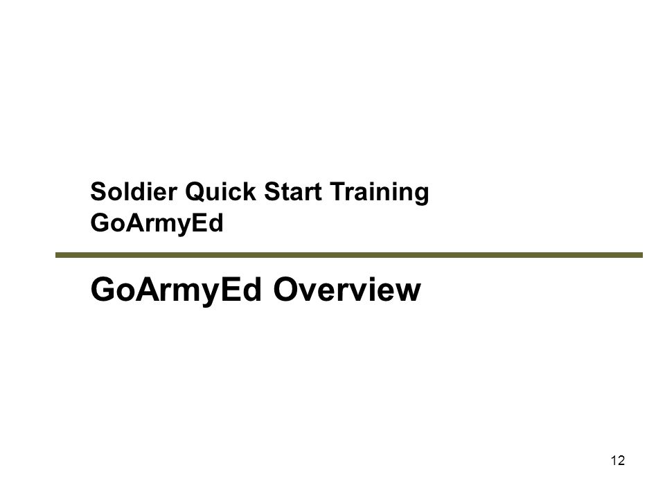 GoArmyEd Overview Soldier Quick Start Training GoArmyEd