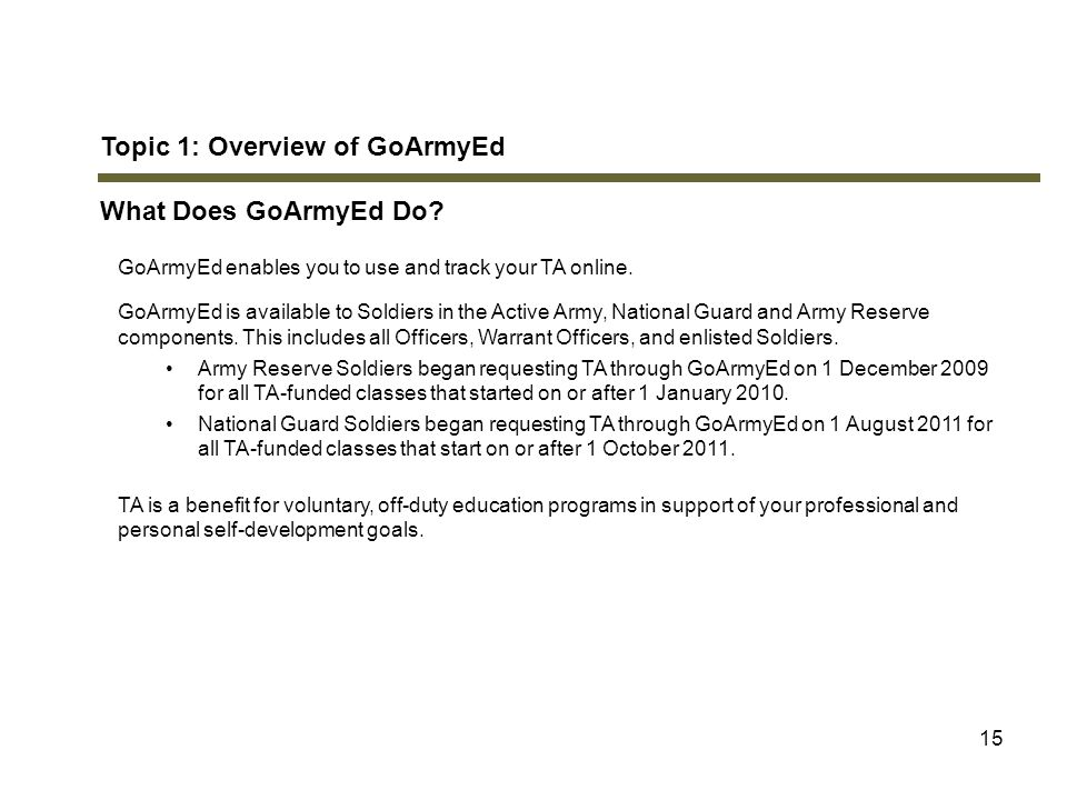 Topic 1: Overview of GoArmyEd What Does GoArmyEd Do