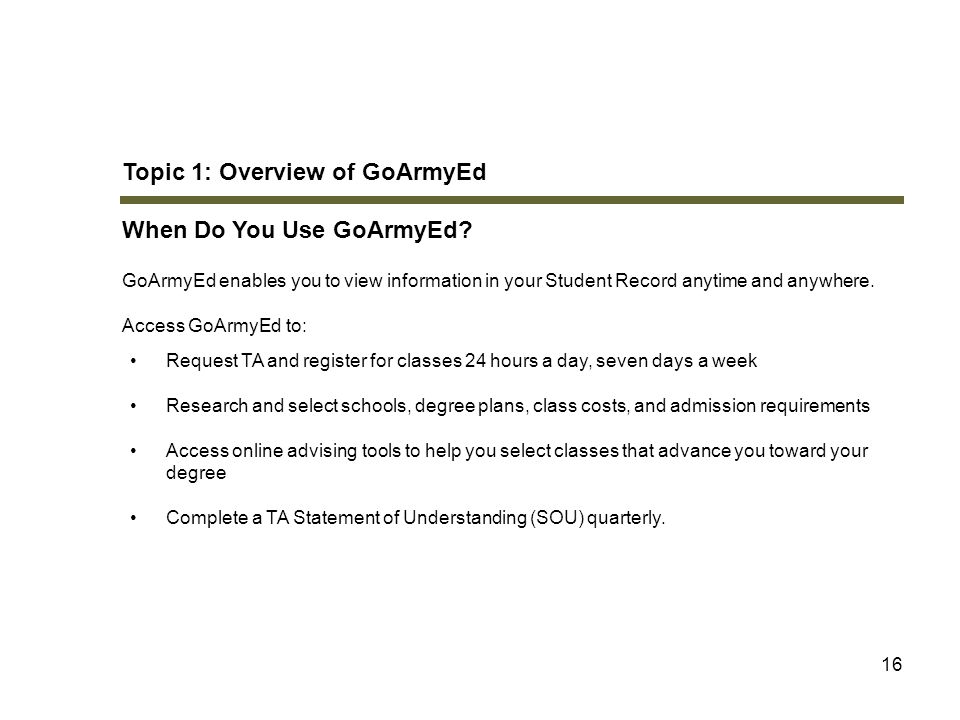Topic 1: Overview of GoArmyEd When Do You Use GoArmyEd