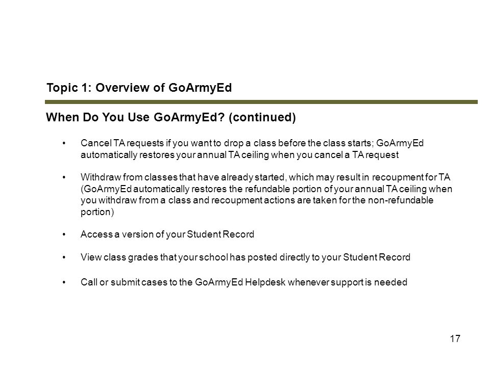 Topic 1: Overview of GoArmyEd When Do You Use GoArmyEd (continued)