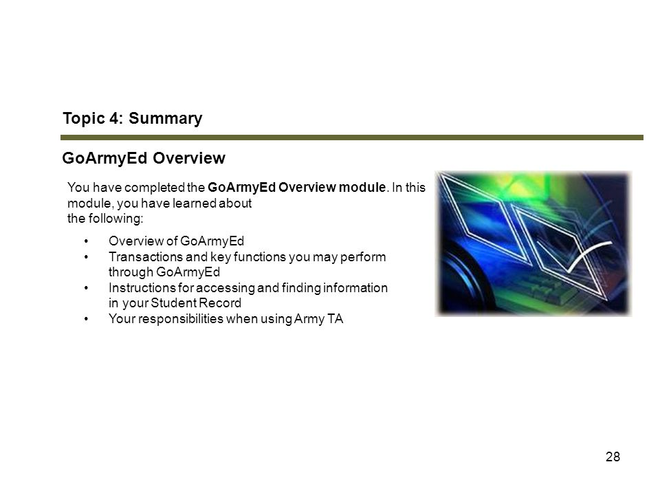 Topic 4: Summary GoArmyEd Overview Module 1: GoArmyEd Overview
