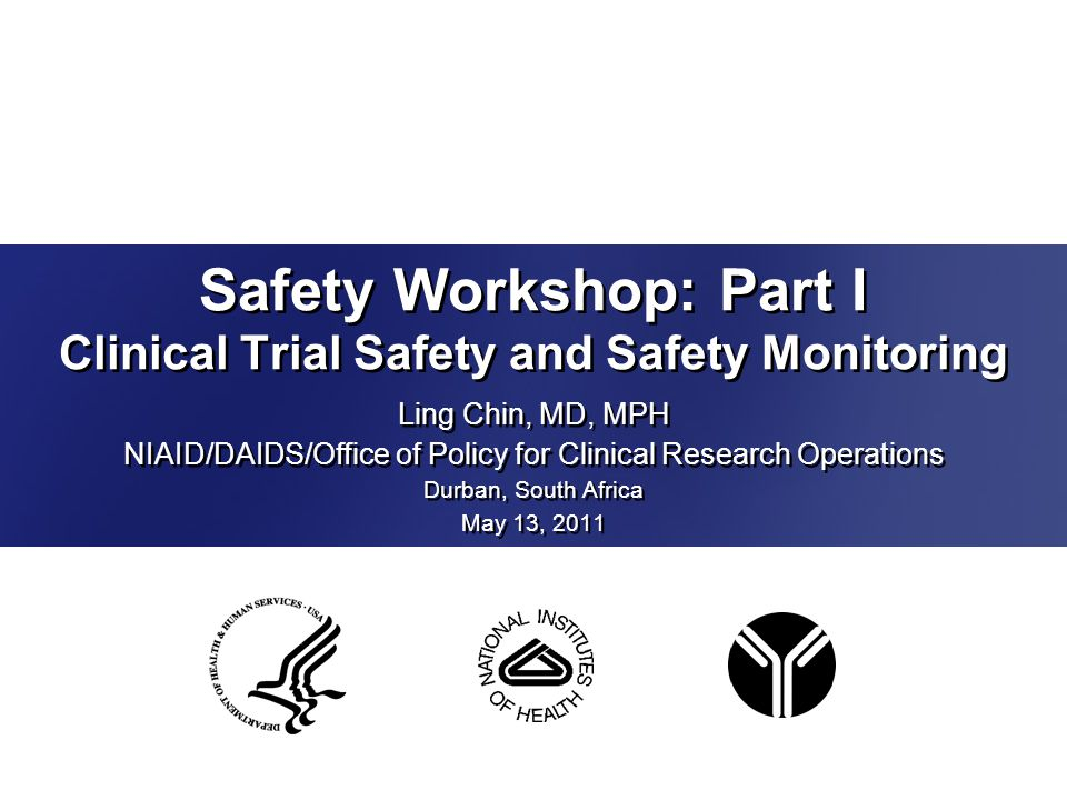 Safety Workshop: Part I Clinical Trial Safety and Safety Monitoring