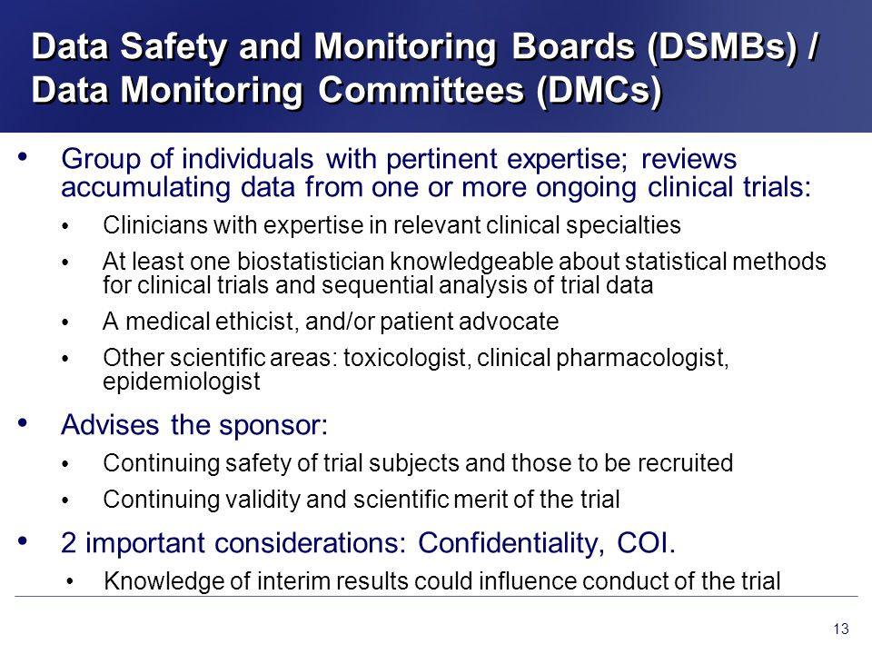 Data Safety and Monitoring Boards (DSMBs) / Data Monitoring Committees (DMCs)
