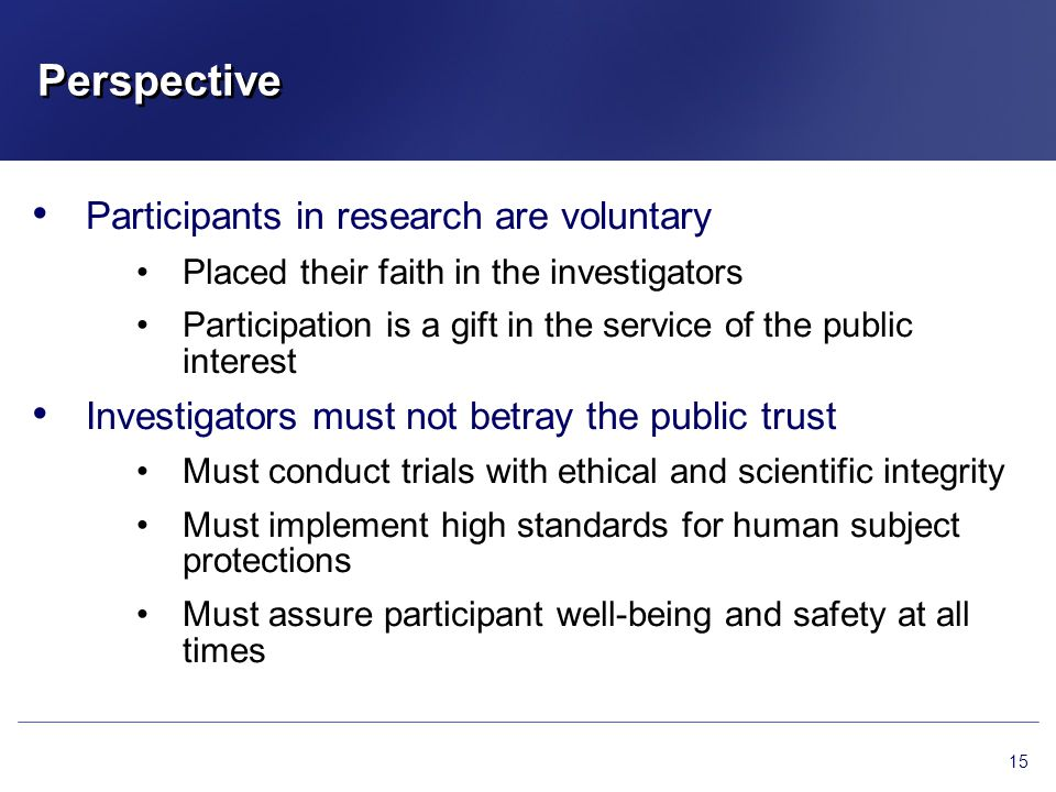 Perspective Participants in research are voluntary