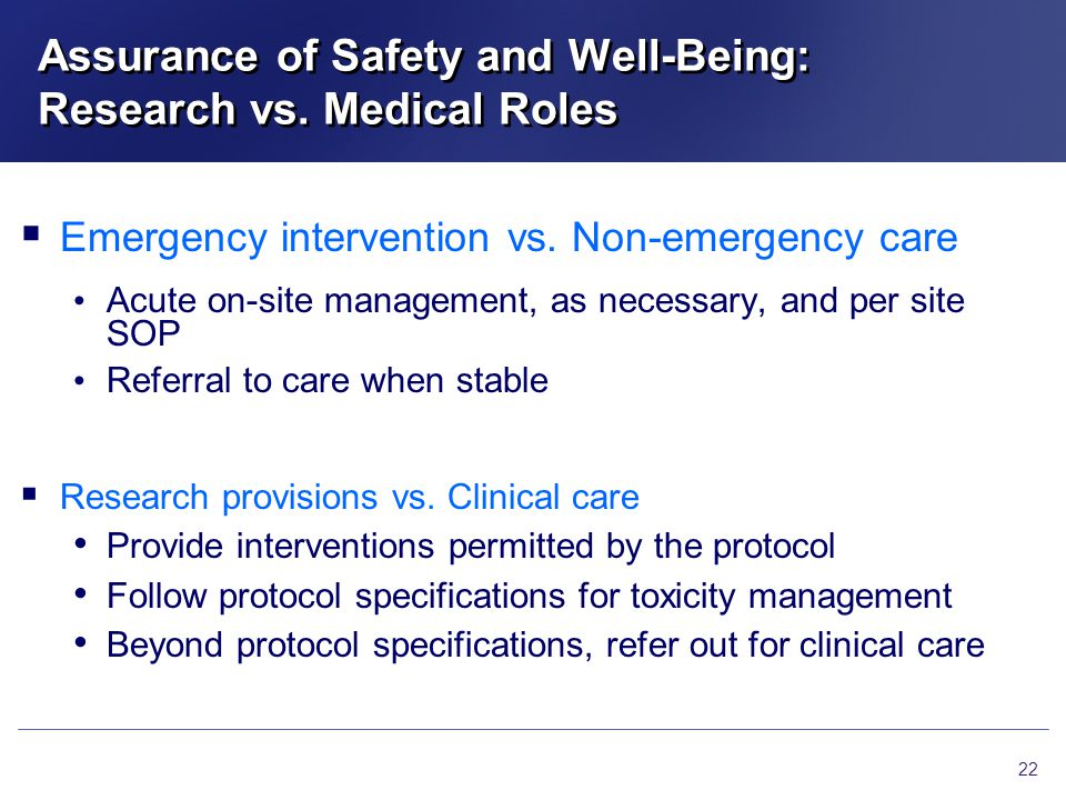 Assurance of Safety and Well-Being: Research vs. Medical Roles
