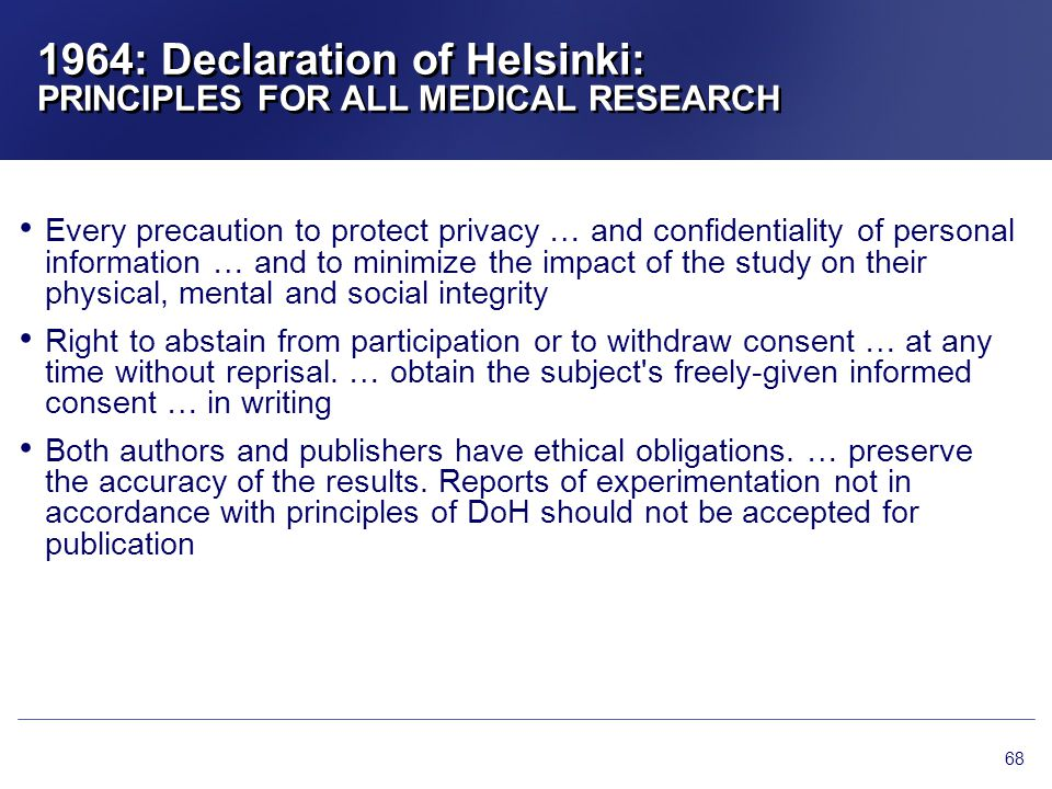 1964: Declaration of Helsinki: PRINCIPLES FOR ALL MEDICAL RESEARCH