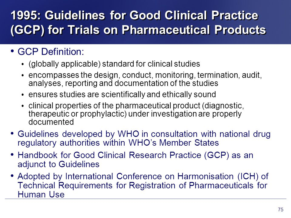 1995: Guidelines for Good Clinical Practice (GCP) for Trials on Pharmaceutical Products