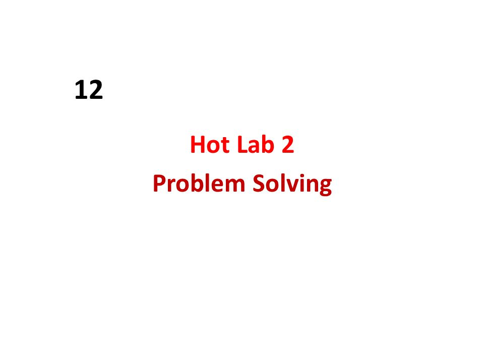 Hot Lab 2 Problem Solving